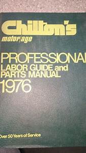 Chilton Motor Age 1976 Professional Labor Guide And Parts