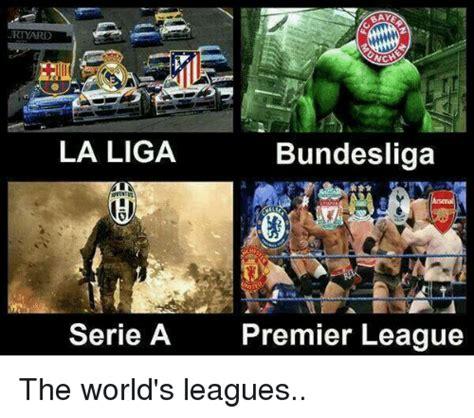 A League Memes - baye nch la liga bundesliga serie a premier league the world s leagues premier league meme on