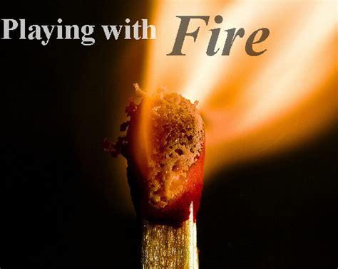 idiom  play  fire english  onlines blog