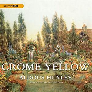 Crome Yellow  Audiobook by Aldous Huxley, read by Michael Maloney