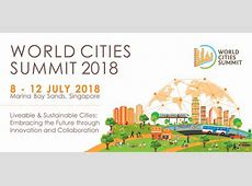 WORLD CITIES SUMMIT 2018 LIVEABLE & SUSTAINABLE CITIES
