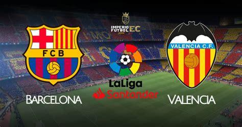 EN VIVO Barcelona vs Valencia por DIRECTV Sports por ...