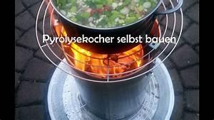 Ofen Selber Bauen : pyrolysekocher selbst bauen kochen und easy rezept ~ A.2002-acura-tl-radio.info Haus und Dekorationen