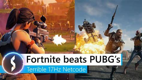 fortnite beats pubg  terrible hz netcode youtube