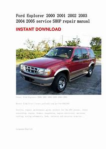 Ford Explorer 2000 2001 2002 2003 2004 2005 Service Shop Repair Manual