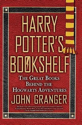 harry potters bookshelf  great books   hogwarts adventures  john granger