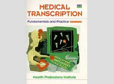 HEALTH PROFESSIONS INST, Medical Transcription
