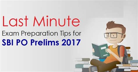 last minute preparation tips for sbi po prelims 2017 preparation for exams a