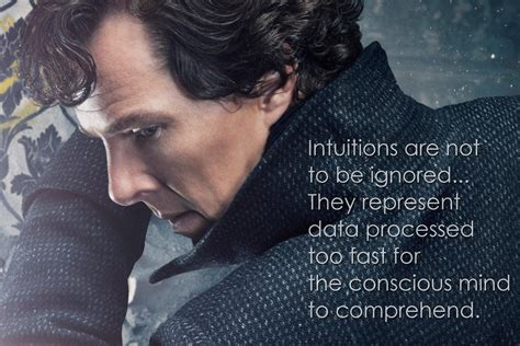 sherlock quotes thatchers six holmes catching intuitions fast volganga most conscious mind
