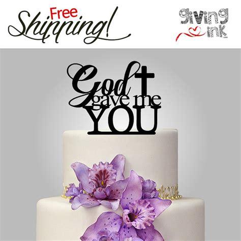 wedding cake topper god gave   christian cake