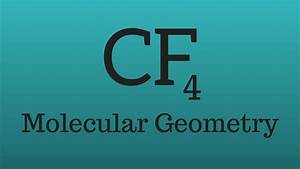 Cf4 Molecular Geometry