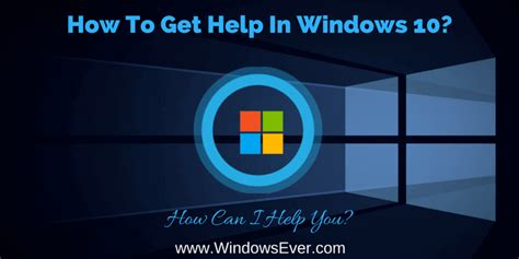 windows 10 help desk number how to get help in windows 10 windows ever