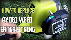 How To Replace Ryobi Weed Eater String