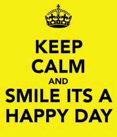keep calm and smile its a happy day 1 png