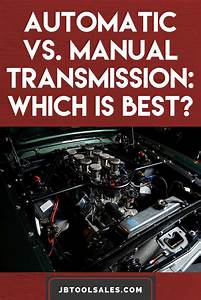 Automatic Vs Manual Transmission  Which Is Best
