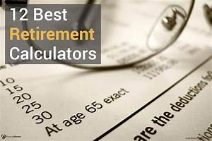 Auto Amortization 11 Best Retirement Calculators For Your Retirement