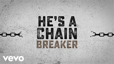 Zach Williams  Chain Breaker (official Lyric Video) Youtube