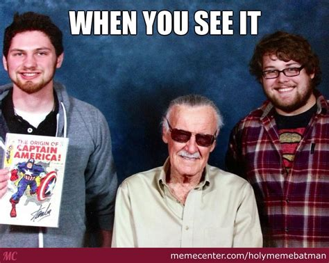 Comic Con Meme - me and my friend at comic con with stan lee by holymemebatman meme center