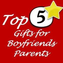 list of the 5 best suggested gifts for boyfriends parents