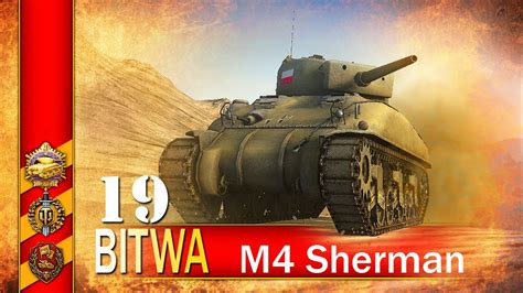 m4 sherman moc trola bitwa world of tanks youtube