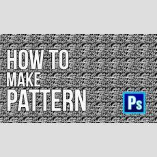 Photoshop Tutorial How To Make Pattern  2015 Youtube