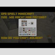 Opa Spielt Minecraft 1120  Wie Macht Man Pistons? Youtube