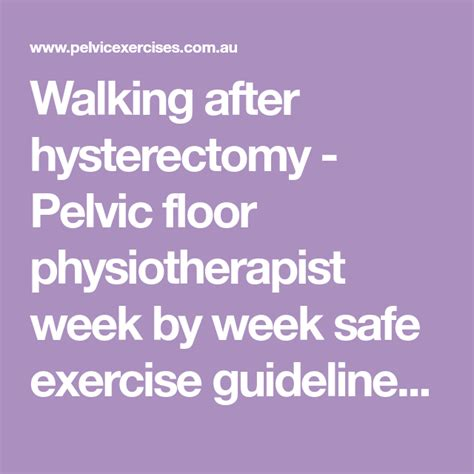 Walking After a Hysterectomy With a Weekly Hysterectomy ...