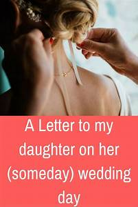 101 best worthy articles images on pinterest planning a With letter from father to daughter on her wedding day