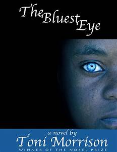 The Bluest Eye, by Toni Morrison | The Writerly Blog of ...
