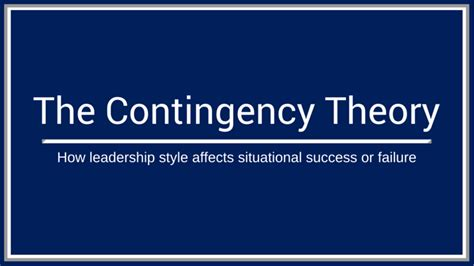 Leadership and The Contingency Theory
