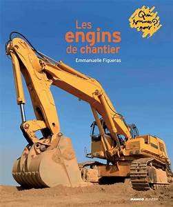 Video De Camion De Chantier : livre les engins de chantier collection figueras emmanuelle catalogue 3 6 ans ~ Medecine-chirurgie-esthetiques.com Avis de Voitures
