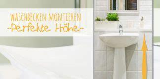 Waschbecken Montieren Höhe by Heimwerken Sanieren Talu De