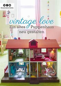 Altes Regal Neu Gestalten : vintage love ein altes puppenhaus neu gestalten by kreativlaborberlin page 1 issuu ~ Bigdaddyawards.com Haus und Dekorationen