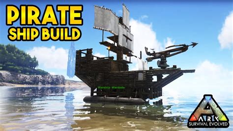 Ark Boat Mod by Pirate Ship Build Ark Survival Evolved