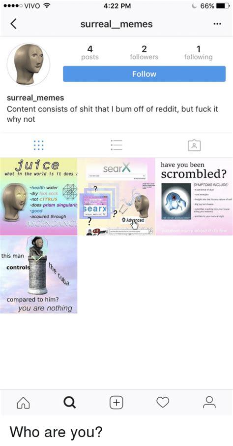 Reddit Surreal Memes - 25 best memes about surreal memes surreal memes