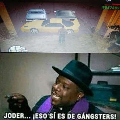 si鑒es de eso sí es de gangsters xd meme subido por sebas 2016 memedroid