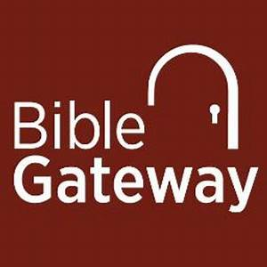 STUDY THE BIBLE... Bible Gateway