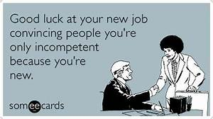 Good luck at your new job convincing people you're only ...