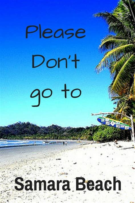 Please Don Samara Beach Costa Rica Travel