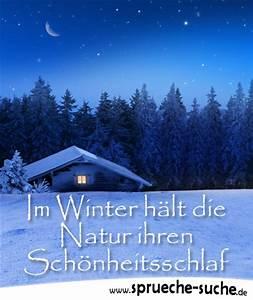 Sprüche Winter Schnee : winterspr che im winter h lt die natur ihren sch nheitsschlaf spr che suche ~ Watch28wear.com Haus und Dekorationen