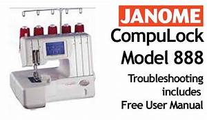 Troubleshooting Janome Compulock 888 Purchase This