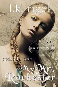 My Mr. Rochester (Jane Eyre Retold, #1) by L.K. Rigel ...