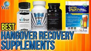 10 Best Hangover Recovery Supplements 2017