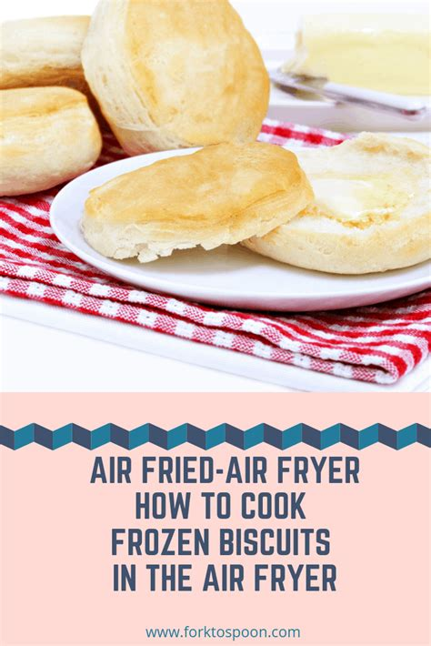 fryer air biscuits frozen cook recipe forktospoon recipes baking bread canned oven cooks