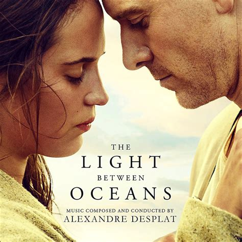 the light between two oceans light between oceans the soundtrack details