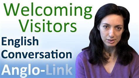 welcoming visitors english conversation lesson youtube