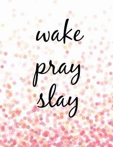 Wake pray slay printable