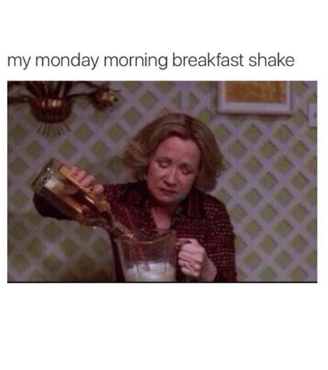 These interesting coffee memes are some of the funniest on the internet. My Monday Morning Breakfast Shake ⠀⠀   Funny Meme on ME.ME
