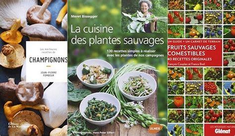 cuisine des plantes sauvages sélection de livres pour la cuisine sauvage par plus bon
