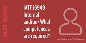 IATF 16949 Internal auditor - What competences are required?